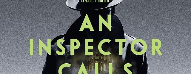 An Inspector Calls, J.B Priestley's classic thriller is coming to Glasgow's Theatre Royal March 2020!