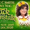 The Glasgow King's Theatre 2019 Christmas panto will be the magical pantomime adventure Jack and The Beanstalk. Starring Elaine C Smith alongside Johnny Mac.