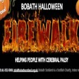 Are you up for the ultimate challenge this Halloween? Challenge yourself with the experience of a lifetime - an empowering journey over 20ft of burning embers. Bare your 'soles' for charity!