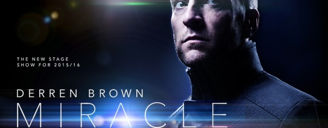Derren Brown: Miracle is a brand new touring show from the master of illusion, and it's coming to Glasgow's King's Theatre in July 2016!
