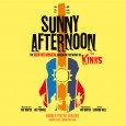 Sunny Afternoon, the sensational smash hit West End musical will rock Glasgow's King's Theatre in 2016.